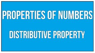 Properties Of Numbers - Distributive Property / Maths Arithmetic