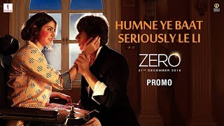 Humne Ye Baat Seriously Le Li | Zero - Book Tickets Now | Shah Rukh Khan | Aanand L. Rai