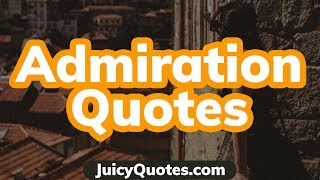 Admiration Quotes and Sayings Video - Deep Quotes