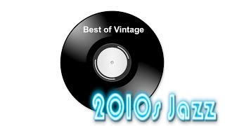 2010 Music with 2010 Songs: Best of 2010s music and 2010s jazz music playlist