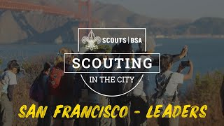 Scouting In The City   San Francisco - Leaders   Boy Scouts Of America