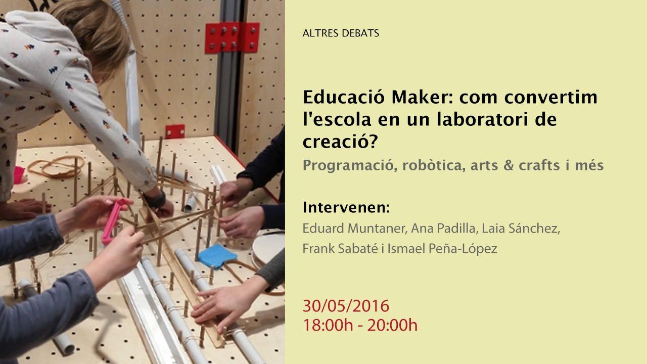 Educació Maker: com convertim l'escola en un laboratori de creació? (retransmissió en directe)