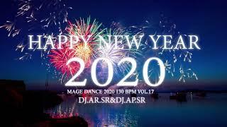 เพลงแดนซ์ต้อนรับปีใหม่ HAPPY NEW YEAR 2020 MEGA DANCE VOL.17 DJ.AR.SR & DJ.AP.SR