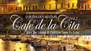 Café de la Cita, Vol.2 (Jazzy Bar Lounge & Chill Out Tunes to Relax) Continuous Mix Tape (Full HD)