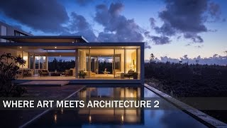 Where Art Meets Architecture 2:  How To Photograph Luxury Homes