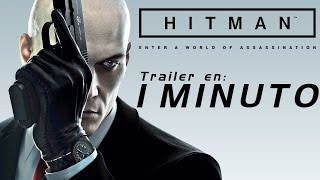 HITMAN | Trailer EN 1 MINUTO