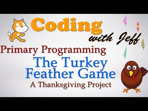 Primary Programming-The Turkey Feather Game -  A Thanksgiving Day Scratch Tutorial