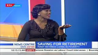 Why Kenyans remain poorer after retirement | SAVING FOR RETIREMENT