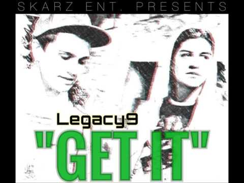 Legacy9 - Get It (NEW 2014)