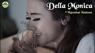 Della Monica ~ Ngumbar Restune   |   Official Video