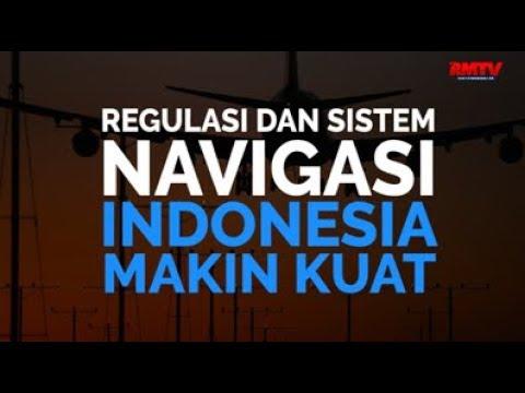 Regulasi dan Sistem Navigasi Indonesia Makin Kuat