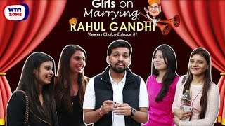 Girls On Marrying Rahul Gandhi | Funny Shocking Answers | Street Interview | WTF! Zone |