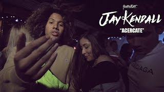 Jay Kendall -  Acèrcate (Video Oficial) 2019