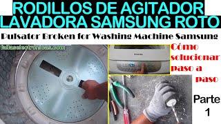 Lavadora SAMSUNG Wobble | Mariposa agitador roto parte #1