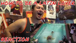 How To Be A Latin Lover REACTION