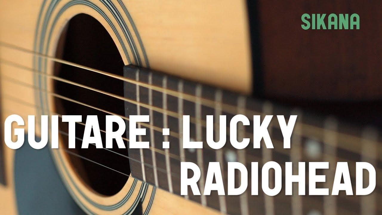 Radiohead lucky apprendre jouer de la guitare sikana - Apprendre la guitare seul mi guitar ...
