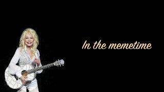 Dolly Parton - In the Memetime (Lyric Video)