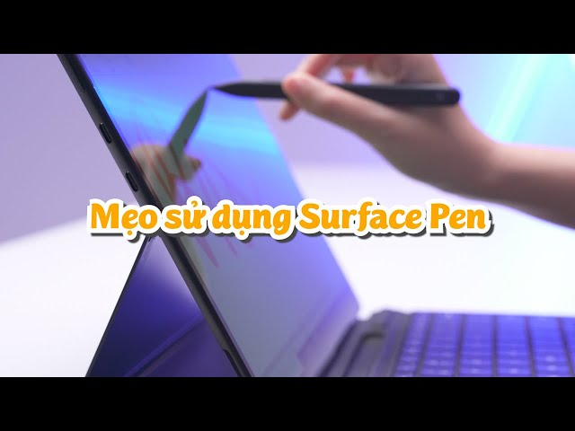 Các thao tác cơ bản với Surface Pen