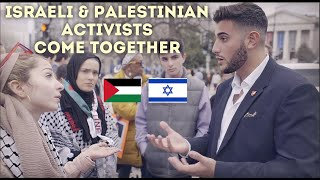 Israeli & Palestinian Activists Come Together