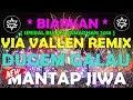 Download Lagu DJ VIA VALLEN TERBARU BIARKAN DUGEM GALAU BIKIN BAPER SPESIAL RAMADHAN 2018 Mp3 Free