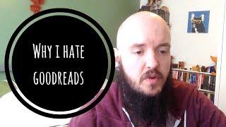 Why i hate goodreads