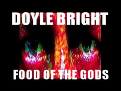 DOYLE BRIGHT - Food Of The Gods (demo version) oct 2012