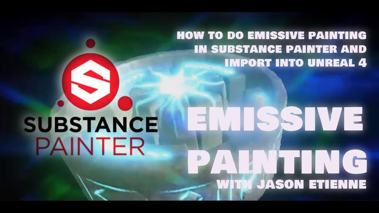 Substance Painter: Emissive Painting and importing into Unreal 4