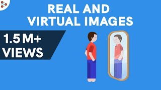 What are Real and Virtual Images? | Reflection of Light | Don't Memorise
