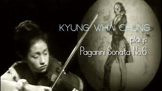 Kyung Wha Chung plays Paganini violin sonata No.12
