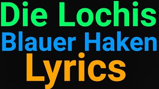 Die Lochis | Blauer Haken | Lyrics