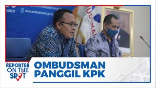 Ombudsman Panggil Pimpinan KPK Terkait Polemik TWK di KPK