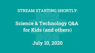 Science & Technology Q&A for Kids (and others) [Part 7]
