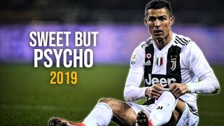 Cristiano Ronaldo 2019 ● Ava Max   Sweet But Psycho | Skills & Goals | HD