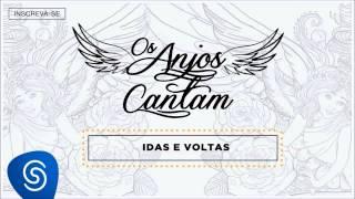 Jorge & Mateus - Idas e Voltas (Os Anjos Cantam) [Áudio Oficial]