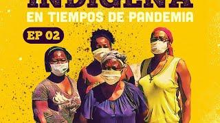 ImaginAcción Indígena en tiempos de pandemia #COVID19