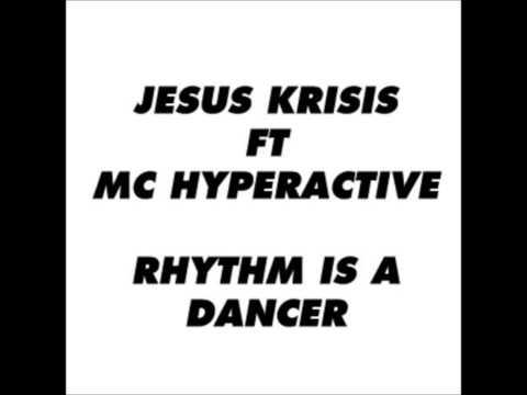 Jesus Krisis Ft Mc Hyperactive -  Rhythm Is A Dancer UKG MIX