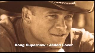 Doug Supernaw :  Jaded Lover