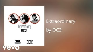 OC3 - Extraordinary (AUDIO)