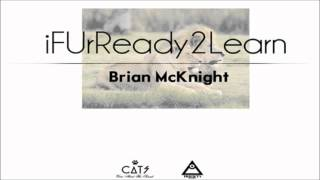 Brian McKnight - If You're Ready To Learn