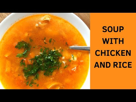 Soup with chicken and rice /A soup for autumn/fall/