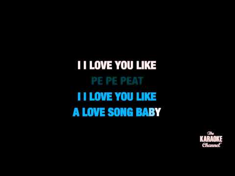 Love You Like A Love Song in the Style of