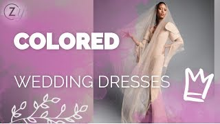 Colored Wedding Dresses - Non-white Wedding Dresses