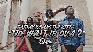 Taysav x Bang Da Hitta - 'The Wait Is Over Part 2' | Shot by @lakafilms