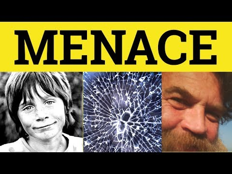 🔵 Menace Menacing - Menace Meaning - Menacing Examples - Menace in a Sentence