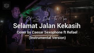 Ost. Si Doel The Movie Selamat Jalan Kekasih   Wizzy (cover) By Caesar Saxophone Feat Refael