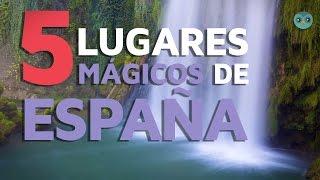 5 Lugares Mágicos De España