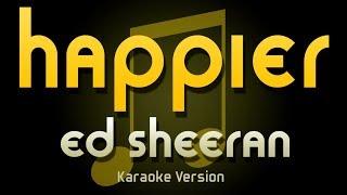 Ed Sheeran   HAPPIER (Karaoke)