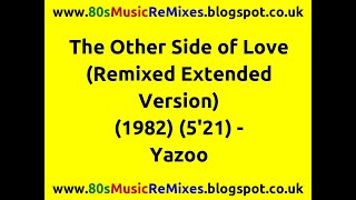The Other Side of Love (Remixed Extended Version) - Yazoo | 80s Club Mixes | 80s Club Music