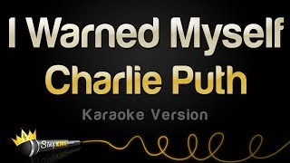 Charlie Puth   I Warned Myself (Karaoke Version)