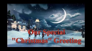 """Our Special """"Christmas"""" Greeting 2016"""
